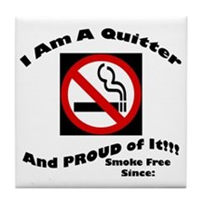 I Am A quitter-Be Proud Tile Coaster