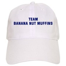 Team BANANA NUT MUFFINS Baseball Cap