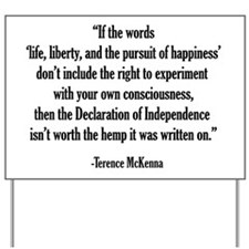 Terence McKenna Quote Yard Sign
