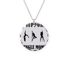 I Support Single Moms Necklace Circle Charm