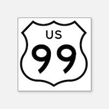 "US 99 Square Sticker 3"" x 3"""