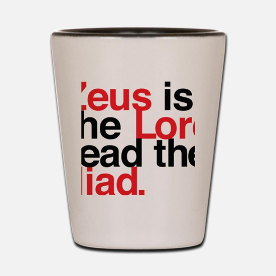 Zeus is the Lord, Read the Iliad in Red Shot Glass