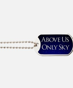 above us only sky Dog Tags