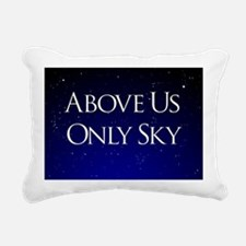 above us only sky Rectangular Canvas Pillow