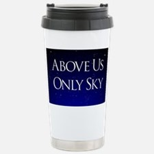 above us only sky Travel Mug