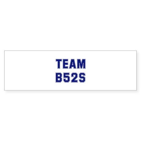 Team B52S Bumper Sticker