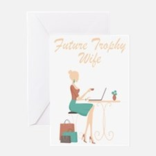 Future Trophy Wife Greeting Card