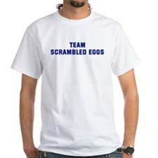 Team SCRAMBLED EGGS Shirt