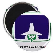 GOT MY EYE ON YOU! Magnet
