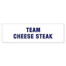 Team CHEESE STEAK Bumper Bumper Sticker