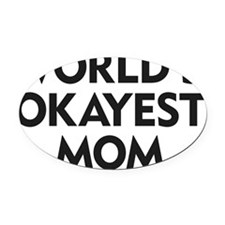 World's Okayest Mom Oval Car Magnet