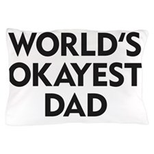 World's Okayest Dad Pillow Case