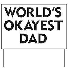 World's Okayest Dad Yard Sign