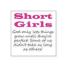 "Short Girls Square Sticker 3"" x 3"""
