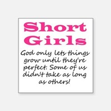"Short Girls Square Sticker 3"" x 3"""
