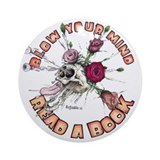 Blow Your Mind Read A Book Round Ornament