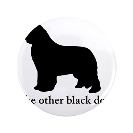 """Newfoundland : The other black dog 3.5"""" Button"""