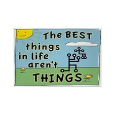 BEST THINGS IN LIFE SIGN Rectangle Magnet
