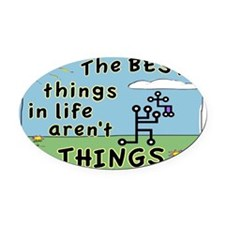 BEST THINGS IN LIFE SIGN Oval Car Magnet