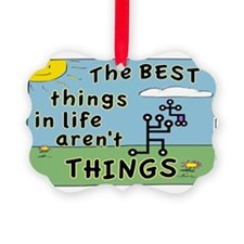 BEST THINGS IN LIFE SIGN Ornament