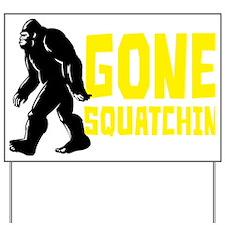 Gone Squatchin' Yard Sign