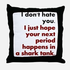 I dont hate you... Shirt Throw Pillow