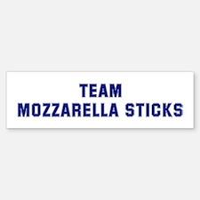 Team MOZZARELLA STICKS Bumper Bumper Bumper Sticker