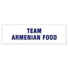 Team ARMENIAN FOOD Bumper Bumper Bumper Sticker