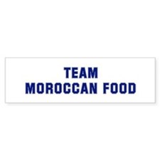 Team MOROCCAN FOOD Bumper Bumper Sticker