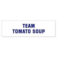 Team TOMATO SOUP Bumper Bumper Sticker