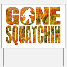 Gone Squatchin *Fall Foliage Forest Edit Yard Sign