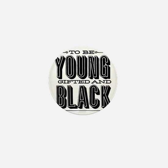 Young, Gifted and Black Mini Button