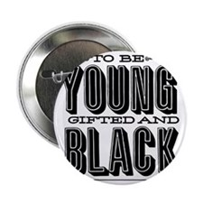 "Young, Gifted and Black 2.25"" Button"