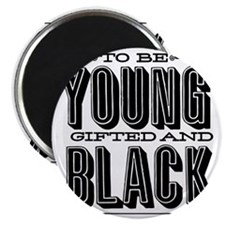 Young, Gifted and Black Magnet