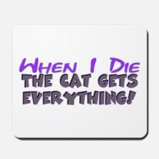 When I Die - Cat Mousepad