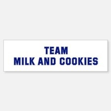 Team MILK AND COOKIES Bumper Bumper Bumper Sticker