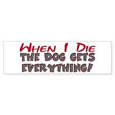 When I Die- Dog Bumper Bumper Sticker