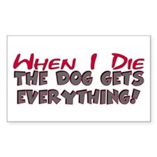 When I Die- Dog Rectangle Decal