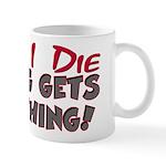 When I Die- Dog Mug