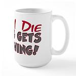 When I Die- Dog Large Mug