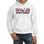 When I Die- Dog Hooded Sweatshirt