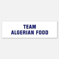 Team ALGERIAN FOOD Bumper Bumper Bumper Sticker