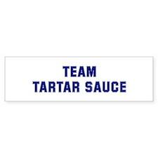 Team TARTAR SAUCE Bumper Bumper Sticker