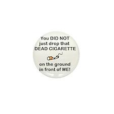 DON'T DROP DEAD CIGARETTES Mini Button