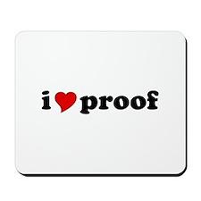 I Love Proof Mousepad