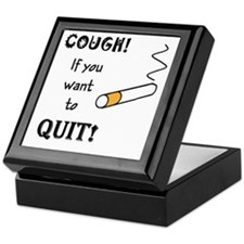 COUGH IF YOU WANT TO QUIT SMO Keepsake Box