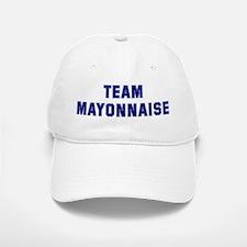 Team MAYONNAISE Baseball Baseball Cap
