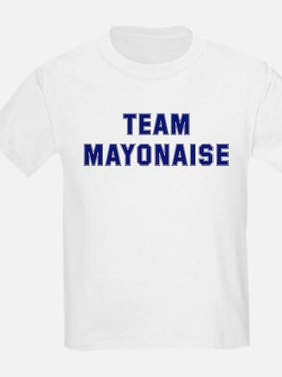 Team MAYONAISE T-Shirt