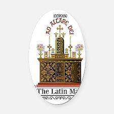 As Altare Dei Latin Mass Oval Car Magnet