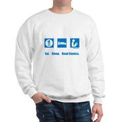 Eat. Sleep. Read comics Sweatshirt